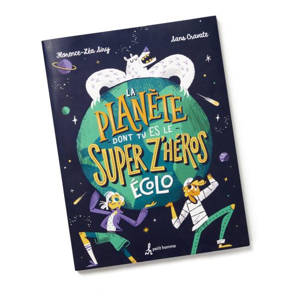 La planète dont tu es le super z'héros livre