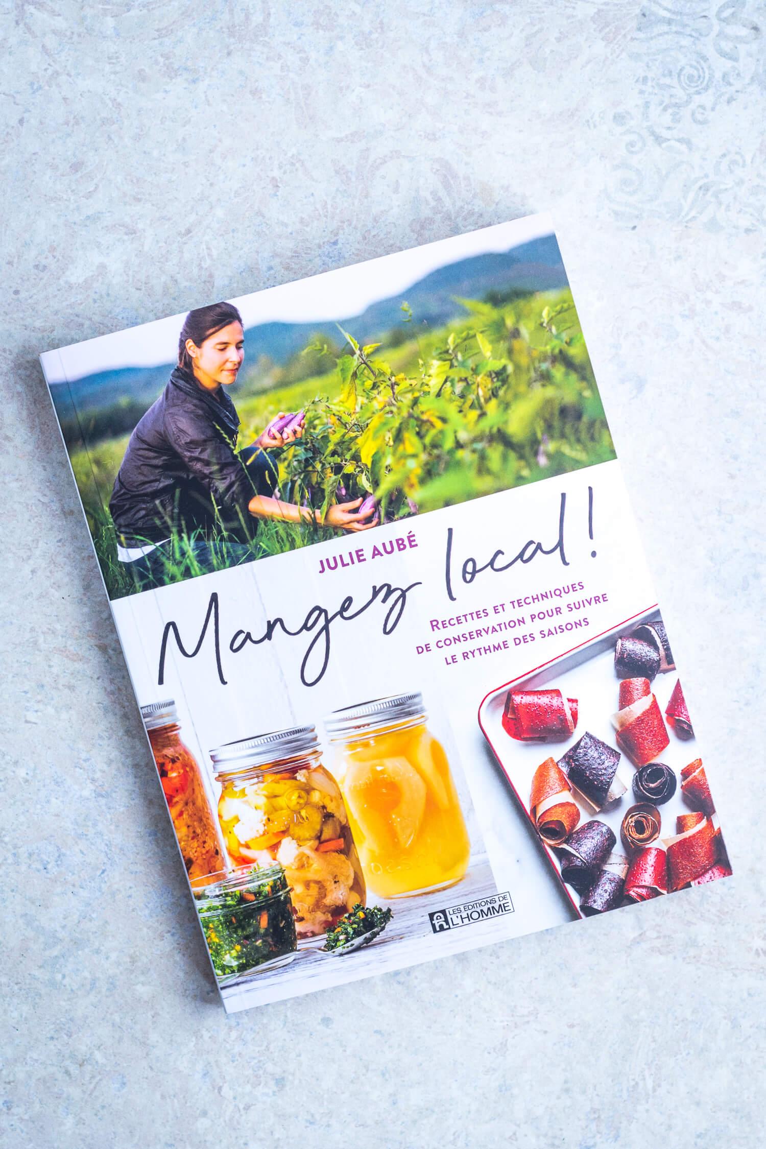 Mangez local! Le livre de Julie Aubé